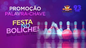 PALAVRA CHAVE - FESTA NO BOLICHE