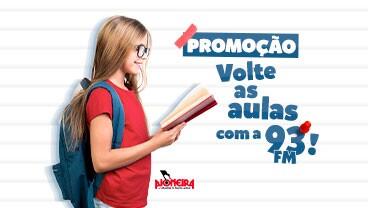 PROMOÇÃO VOLTE AS AULAS COM A 93 FM